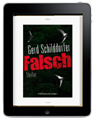 Gerd Schilddorfer: Falsch. Enhanced Edition